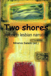 TWO SHORES. Voices in lesbian narrative